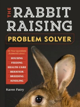 Rabbit Raising Problem Solver, by Karen Patry, is available wherever good books are sold, including Amazon.com.